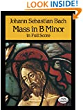 Mass in B Minor in Full Score (Dover Music Scores)