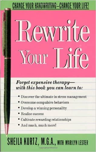 Rewrite Your Life: Change Your Handwriting-Change Your Life!
