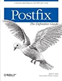 Postfix: The Definitive Guide 1st (first) Edition by Dent D , Kyle published by O'Reilly Media (2003)