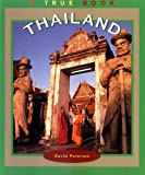 Thailand (True Books: Geography: Countries) (0516273612) by Petersen, David