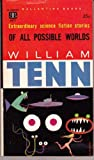 Of All Possible Worlds (Ballantine SF, 407K) (0345004078) by Tenn, William