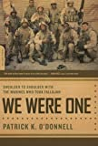 img - for We Were One: Shoulder to Shoulder with the Marines Who Took Fallujah by O'Donnell, Patrick K. (2007) Paperback book / textbook / text book