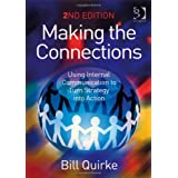Making the Connections: Using Internal Communication to Turn Strategy into Actionby Bill Quirke