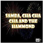 Samba, Cha cha cha and the Hammond