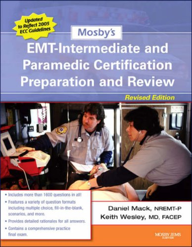 Mosby's EMT-Intermediate and Paramedic Certification Preparation and Review - Revised Reprint, 1e (Mosby's EMT-Intermedi