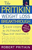 The Pritikin Weight Loss Breakthrough: Five Easy Steps to Outsmart Your Fat Instinct