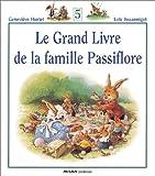 echange, troc Geneviève Huriet, Loïc Jouannigot - Le Grand Livre de la famille Passiflore, tome 5