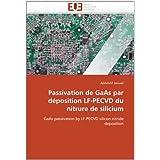 Passivation de GaAs par déposition LF-PECVD du nitrure de silicium: GaAs passivation by LF-PECVD silicon nitride...