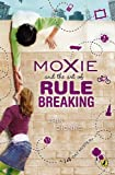 Moxie and the Art of Rule Breaking: A 14 Day Mystery (14-Day Mysteries)