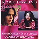 Paper Roses/In My Little Corner of the World