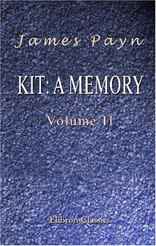 Kit: a Memory: Volume 2