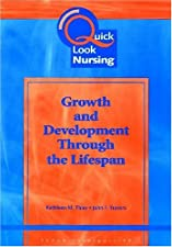 Quick Look Nursing Growth And Development Through The Lifespan by Thies