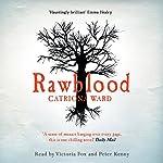 Rawblood | Catriona Ward