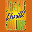 Thrill Audiobook by Jackie Collins Narrated by Peter Francis James