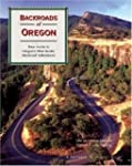 Backroads of Oregon: Your Guide to Or...