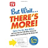 But Wait ... There's More!: Tighten Your Abs, Make Millions, and Learn How the $100 Billion Infomercial Industry Sold Us Everything But the Kitchen Sinkby Remy Stern