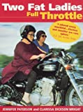 Two Fat Ladies Full Throttle (0091872588) by Paterson, Jennifer