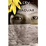 Cry of the Jaguarby Ida Freer
