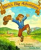 Bachs Big Adventure