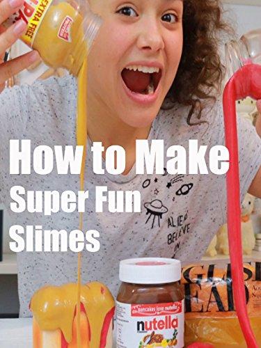 How to Make Super Fun Slimes