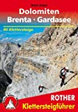 Klettersteige Dolomiten - Brenta - Gardasse. 80 Klettersteigtouren zwischen Sexten und Riva (Rother Wanderführer special)