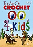Image of The Art of Crochet 4 Kids (Leisure Arts # 107452)