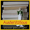 Austentatious (       UNABRIDGED) by Alyssa Goodnight Narrated by Janine Hegarty