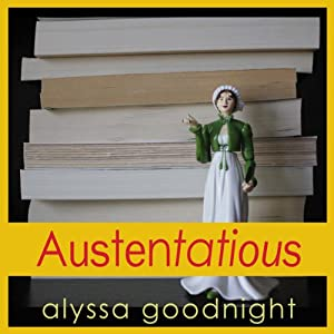 Austentatious | [Alyssa Goodnight]
