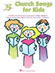 Church Songs for Kids Songbook: Five-...