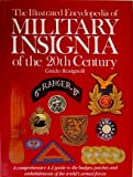 img - for The Illustrated Encyclopedia of Military Insignia of the 20th Century: A Comprehensive A-Z Guide to the Badges, Patches and Embellishments of the World's Armed Forces book / textbook / text book