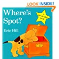 Where's Spot? (Spot - Original Lift The Flap)
