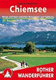 Chiemsee: Berge und Seen zwischen Rosenheim und Salzburg. 55 Touren