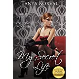 My Secret Life: Moonlighting as a Call Girl ~ Tanya Korval