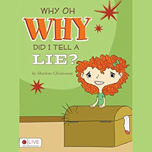 Why Oh Why Did I Tell a Lie? | [Sharlene Christensen]