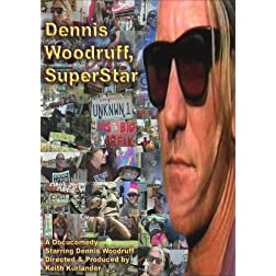 Dennis Woodruff, SuperStar