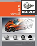 img - for How to Render: the fundamentals of light, shadow and reflectivity book / textbook / text book