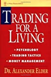 Trading for a Living: Psychology, Trading Tactics, Money Management (Wiley Finance) by Elder, Alexander (1993)