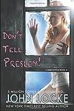 Don't Tell Presley! (Dani Ripper) (Volume 4)
