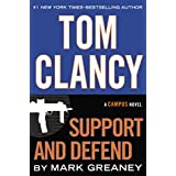 Tom Clancy Support and Defend (A Campus Novel) ~ Mark Greaney