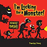 Im Looking for a Monster!