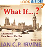 London 2012 : What If? (Book One) (A...