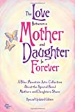 img - for The Love Between a Mother and Daughter Is Forever book / textbook / text book