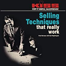 KISS: Keep It Simple, Salesperson: Selling Techniques That Really Work (       UNABRIDGED) by Fred Herman, Earl Nightingale Narrated by Earl Nightingale, Fred Herman