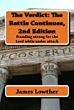 The Verdict: The Battle Continues, 2nd Edition: Standing strong for the Lord while under attack (The Danny Carter Series)