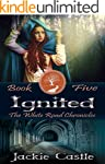 Ignited: Book Five (The White Road Ch...