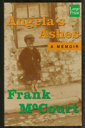 Angela's Ashes: A Memoir [Large Print]