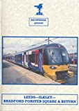 Leeds, Ilkley, Bradford Forster Square & Return Cab Ride Dvd - Class 322 & 333 (Northern Rail)