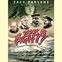 My Tank is Fight!: Deranged Inventions of WWII (       UNABRIDGED) by Zack Parsons Narrated by Patrick Lawlor