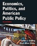 Economics, Politics, and American Public Policy