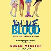 Blue Blood: A Debutante Dropout Mystery, Book 1 | Susan McBride